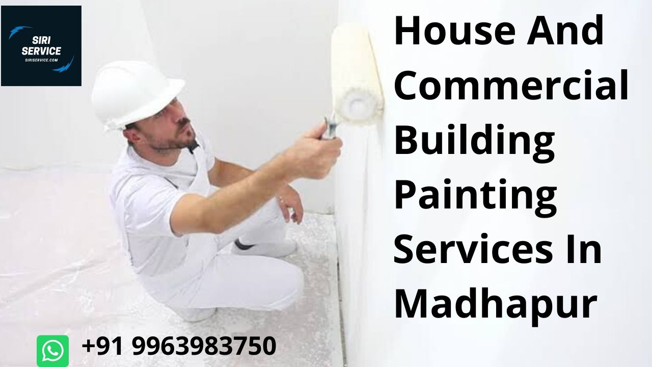 house and commercial painters and painting services in madhapur